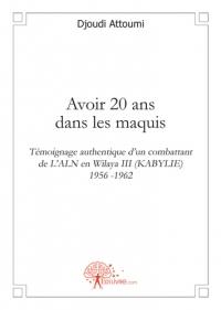 ATTOUMI-Djoudi_Avoir-vingt-ans-dans-les-maquis_2005.jpg