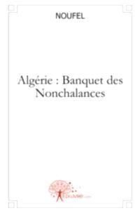 NOUFEL_Algerie_Banquet-des-Nonchalances.jpg