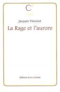 VINCENOT-Jacques_la-rage-et-l-aurore.jpg