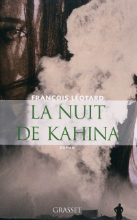 LEOTARD François_La nuit de Kahina_2010.jpg