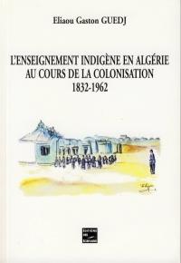 GUEDJ-Eliaou-Gaston_L'Enseignement indigène en Algérie.jpg