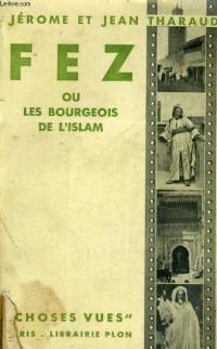 THARAUD_Fez ou Les bourgeois de l'Islam_1930.jpg
