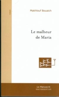 BOUAICH-Makhlouf_Le-malheur-de-Maria.jpg