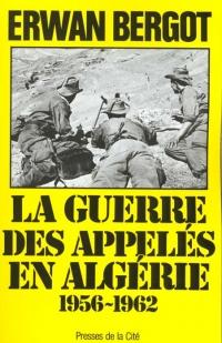BERGOT-Erwan_La Guerre des Appelés en Algérie.jpg