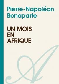 BONAPARTE P-N_Un mois en Afrique_couv.jpg